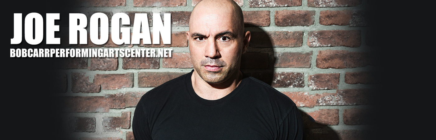 Joe Rogan at Bob Carr Theater