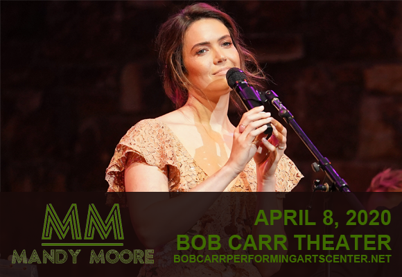 Mandy Moore [POSTPONED] at Bob Carr Theater